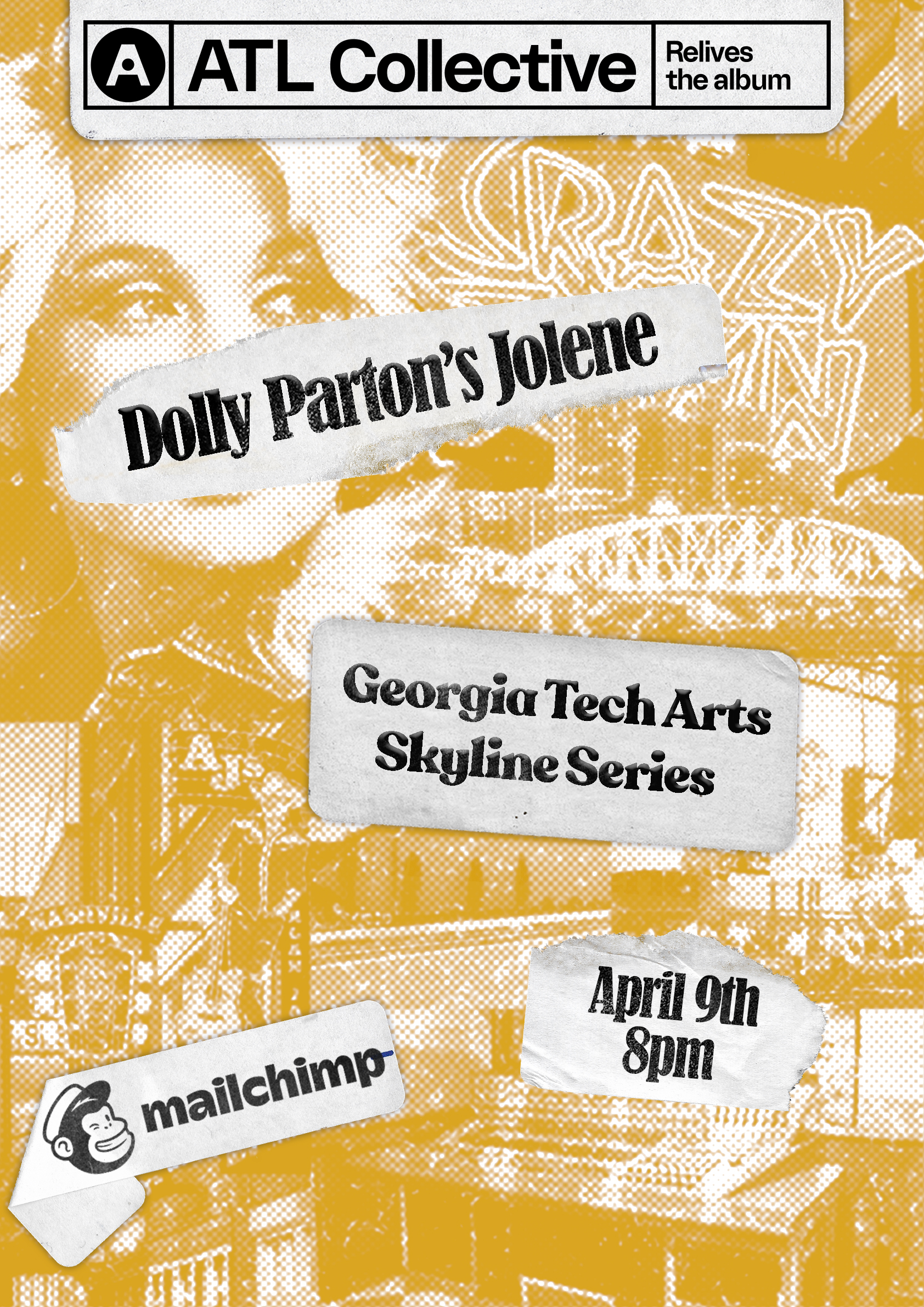 Text reads: ATL Collective Relives the album. Dolly Parton's Jolen. Georgia Tech Arts Skyline Series. April 9 8pm. Mailchimp. The text is in five separate areas, designed to look like it's been layered over the album cover of Dolly Parton's Jolene.